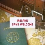 Ireland Says Welcome